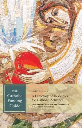 Catholic Funding Guide, 7th edition
