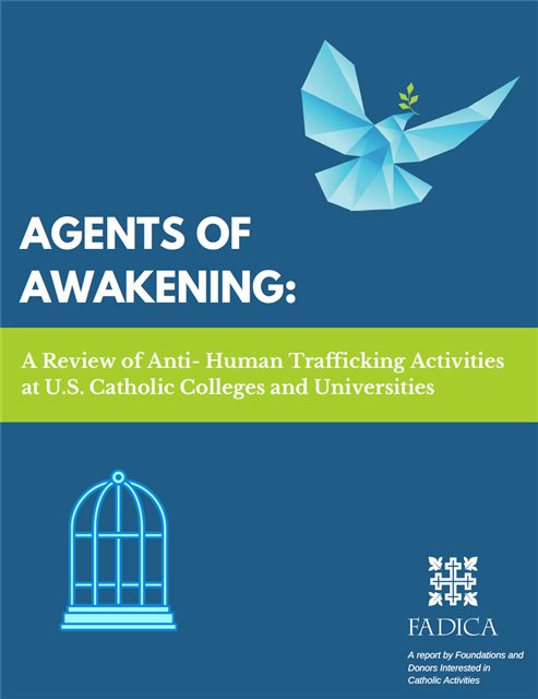Agents of Awakening: A Review of Anti- Human Trafficking Activities at U.S. Catholic Colleges and Universities