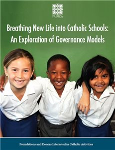 Breathing New Life into Catholic Schools: An Exploration of Governance Models (PDF)