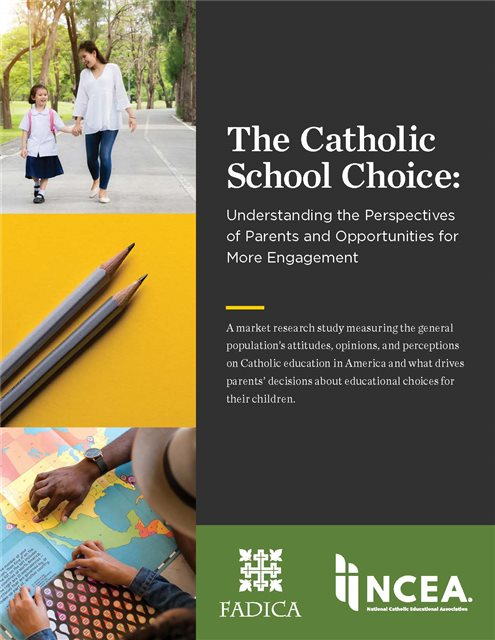 Catholic School Choice: Understanding the Perspectives of Parents and Opportunities for More Engagement